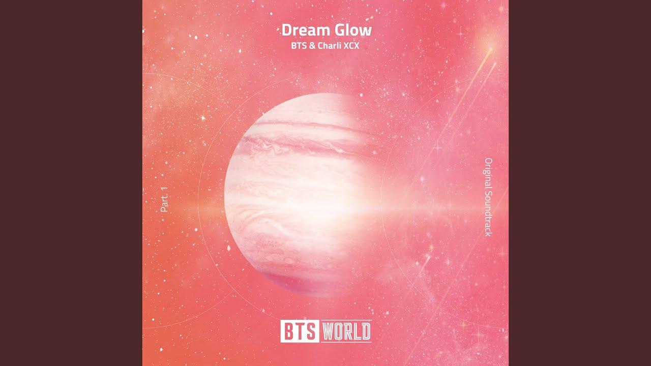 BTS & Charli XCX - Dream Glow (BTS World Original Soundtrack) [Pt. 1]