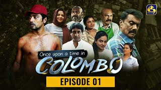 Once upon a time in COLOMBO ll Episode 01 ||  16th October 2021