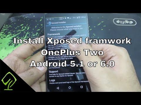 How to Install Xposed framwork on Oneplus 2 Android 5.1