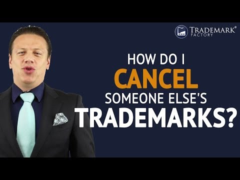 How Do I Cancel Someone Else's Trademarks? | Trademark Factory® FAQ