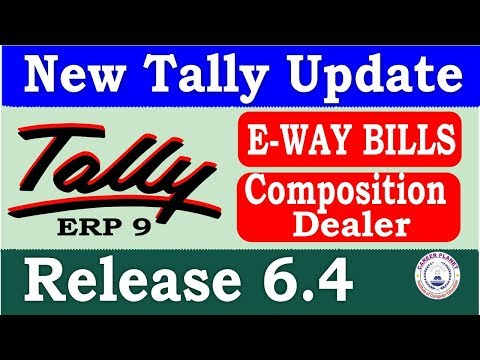 Tally ERP 9 Release 6.4 EWay Bill and Composition Dealer | Download,Install Latest Tally Update