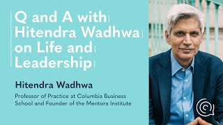 Intersections Ep. 8: Q&A with Hitendra Wadhwa on Life and Leadership