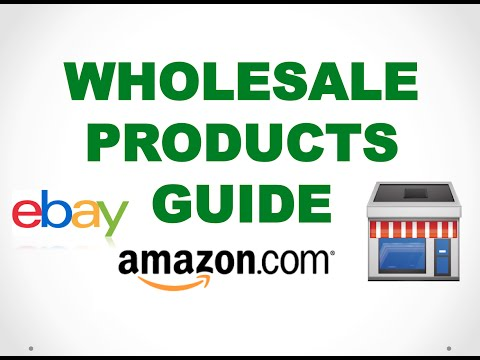 Wholesale Products Complete Guide for Amazon, ebay and Retail business
