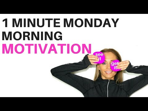 MONDAY MORINING MOTIVATIONAL VIDEO - I MINUTE TASK FOR A MONDAY MORNING TO BOOST YOUR SELF BELIEF