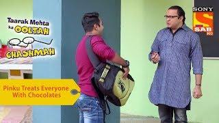 Your Favorite Character | Pinku Treats Everyone With Chocolates | Taarak Mehta Ka Ooltah Chashmah