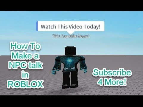 How to make a NPC talk on Roblox Studio 2017/2018