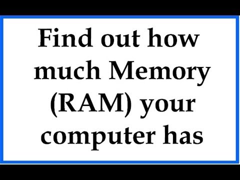 How to find out how much Memory (RAM) your computer currently has?