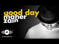 Maher Zain Good Day Ft Issam Kamal Mahr Zyn Audio 2016