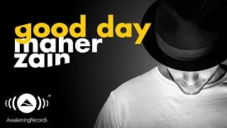 Maher Zain - Good Day ft. Issam Kamal   ماهر زين وعصام كمال (Official Audio)
