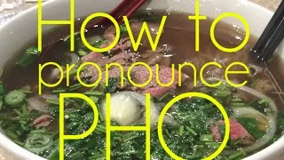 How To Pronounce Pho
