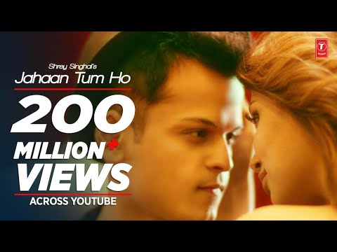 Xxx Mp4 Jahaan Tum Ho Video Song Shrey Singhal Latest Song 2016 T Series 3gp Sex