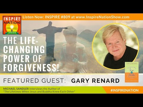 🌟GARY RENARD: The Life Changing Power of Forgiveness from When Jesus and the Buddha Knew Each Other!