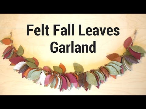 How to Make Felt Fall Leaves Garland
