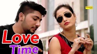 Love Time || Nippu Nepewala & Shivani Raghav, D Saini || Haryanvi New Full Song 2017