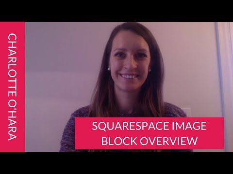 How to add and format images on a Squarespace website | Image Blocks Overview
