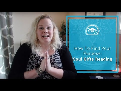 How To Find Your Purpose: Soul Gifts Reading