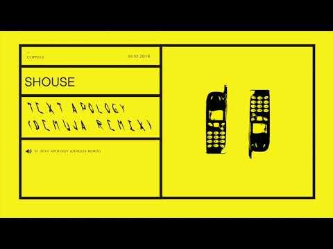 Shouse - Text Apology ft. Martha (Demuja remix)  [CLIPP003]