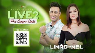 🔴 Live 2 - Pra Sempre Limão com Mel  - 23/05/2020