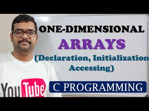 C PROGRAMMING - ONE DIMENSIONAL ARRAYS DECLARATION, INITIALIZATION AND ACCESSING