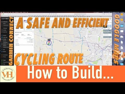 build a safe cycling route  | Google maps and Garmin connect