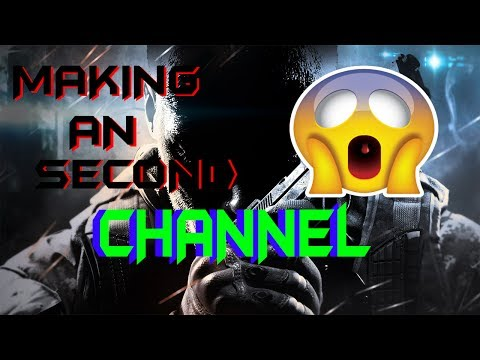 Making An Second Channel