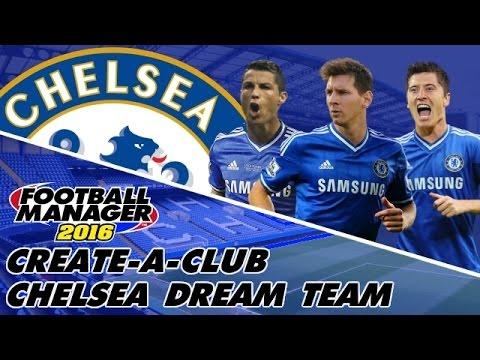 Football Manager 2016 | Create A Club | Dream Team | Chelsea