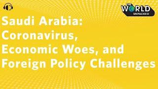 Saudi Arabia's Perfect Storm   The World Unpacked Podcast