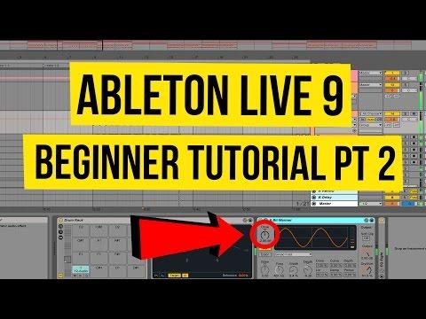 Ableton Live 9 Beginner Tutorial Pt 2 - Making Sound, Writing Beats, & Effects (2017)