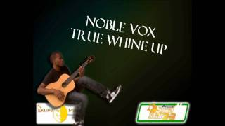 (*new* Soca 2011) Noble Vox True -whine Up Mad!!