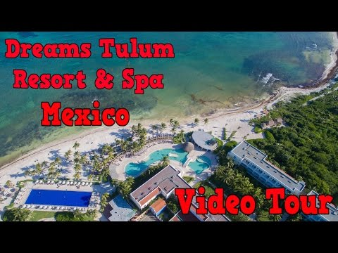 Dreams Tulum Resort & Spa Mexico - Video Tour