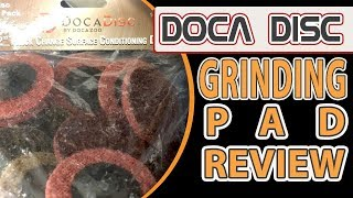 Doca Disc Grinding Pad Review