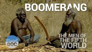 Boomerang. The Men of Fifth World   Tribes - Planet Doc Full Documentaries