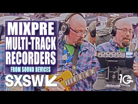 Sound Devices MixPre multi-track: I Record a Song at SXSW