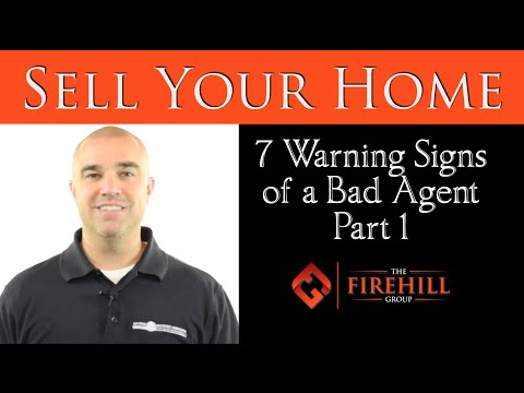 Sell Your Home: 7 Warning Signs of a Bad Agent Part 1 -