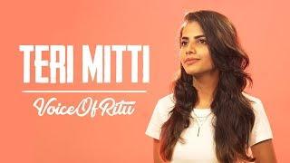 Teri Mitti - Kesari | Independence Day Special | VoiceOfRitu | Ritu Agarwal