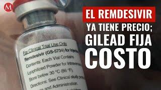 El remdesivir ya tiene precio; Gilead fija costo al fármaco contra coronavirus