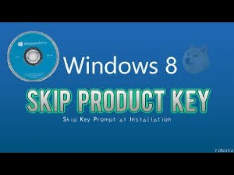 Windows 8 product key bypass 2018