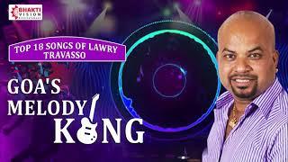Top 18 Lawry Travasso Konkani Songs | Superhit Konkani Songs | Goa's Melody King