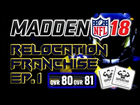 MADDEN 18 RELOCATION FRANCHISE Ep. 1 | Complete Team Creation, Draft and FA
