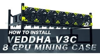 Veddha V3C 8 GPU Mining Case Installation Guide