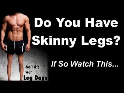 How To Get Rid Of SKINNY LEGS - Double Your Leg Workouts!