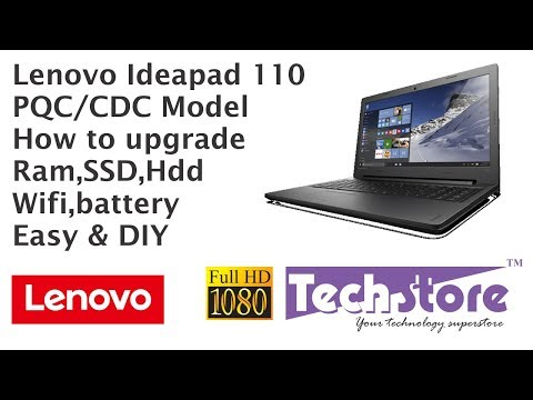 Lenovo Ideapad 110 : PQC CDC Model How to disassemble & upgrade HDD SSD Ram Wifi Dvdwriter caddy