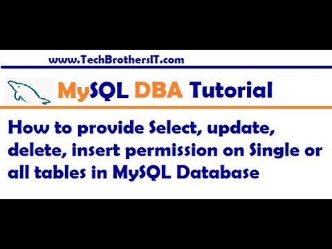 How to provide Select, update, delete, insert permission on Single or all tables in MySQL Database
