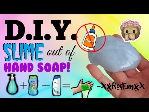 D.I.Y. Slime out of Hand Soap | Non-Stick Slime without GLUE, BORAX, CORNSTARCH, SALT, etc...