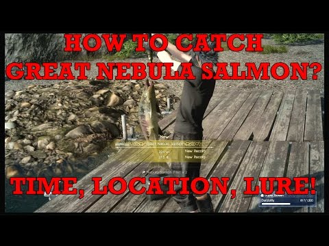 Final Fantasy XV: How to catch Great Nebula Salmon? Time, location and lure!