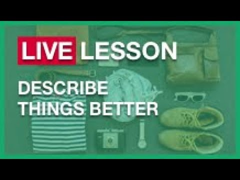 🔴 LIVE Lesson: Describe Things BETTER (w/ WRITING CORRECTION)