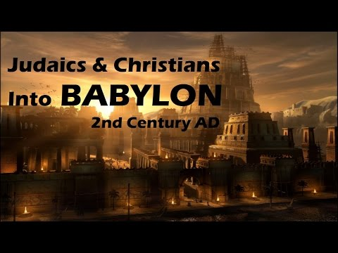 Judaics and Christians into Babylon