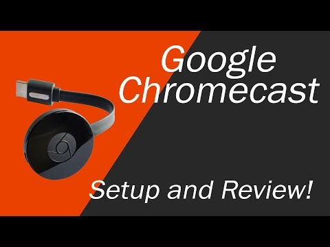 Google Chromecast Setup and Review