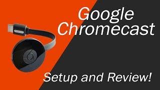 Google Chromecast Setup and Review