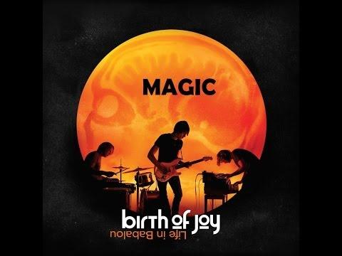 Birth Of Joy - Magic